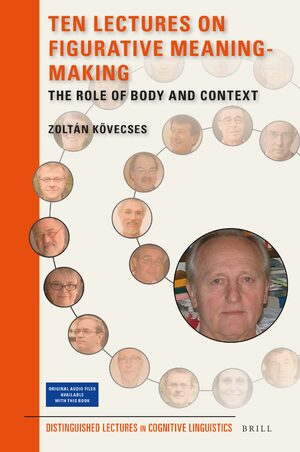 Cover Ten Lectures on Figurative Meaning-Making: The Role of Body and Context