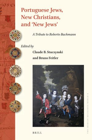 Cover Portuguese Jews, New Christians, and 'New Jews'