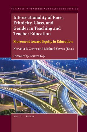 Cover Intersectionality of Race, Ethnicity, Class, and Gender in Teaching and Teacher Education