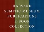 Cover Harvard Semitic Museum Publications E-Book Collection