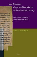 Cover New Testament Conjectural Emendation in the Nineteenth Century: Jan Hendrik Holwerda as a Pioneer of Method
