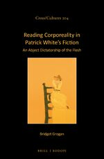 Reading Corporeality in Patrick White's Fiction