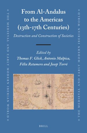 From Al-Andalus to the Americas (13th-17th Centuries)