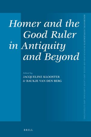 Cover Homer and the Good Ruler in Antiquity and Beyond