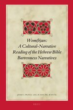 Wom(b)an: A Cultural-Narrative Reading of the Hebrew Bible Barrenness Narratives
