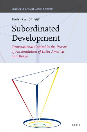 Cover Subordinated Development: Transnational Capital in the Process of Accumulation of Latin America and Brazil