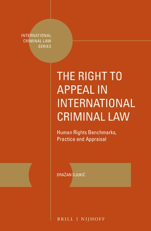 Cover The Right to Appeal in International Criminal Law