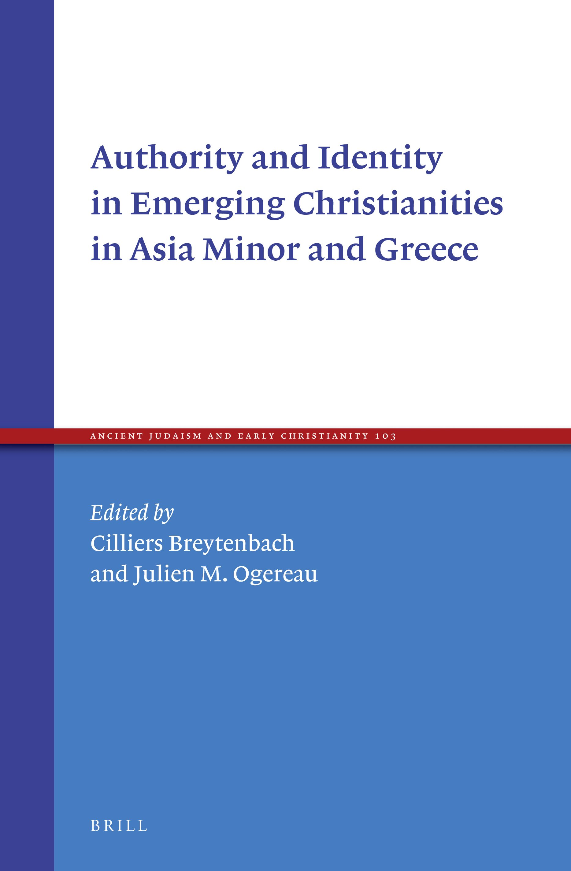 Authority and Identity in Emerging Christianities in Asia Minor and ...