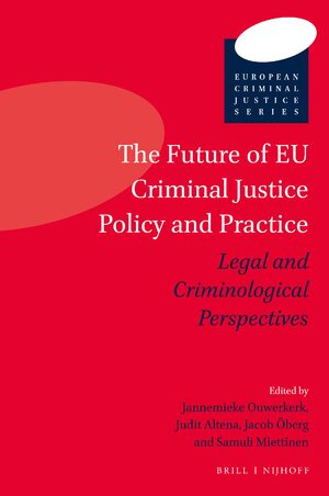 Cover The Future of EU Criminal Justice Policy and Practice