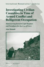 Investigating Civilian Casualties in Time of Armed Conflict and Belligerent Occupation