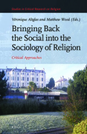 Cover Bringing Back the Social into the Sociology of Religion