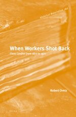 When Workers Shot Back: Class Conflict from 1877 to 1921