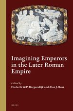 Cover Imagining Emperors in the Later Roman Empire