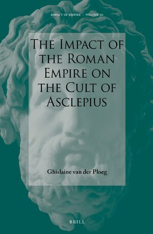 Cover The Impact of the Roman Empire on the Cult of Asclepius