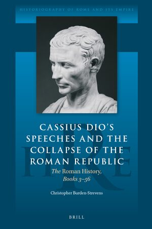 Cover Cassius Dio's Speeches and the Collapse of the Roman Republic