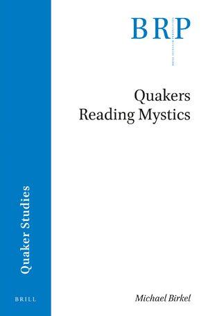 Quakers Reading Mystics in: Quakers Reading Mystics