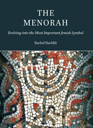 Cover The Menorah: Evolving into the Most Important Jewish Symbol