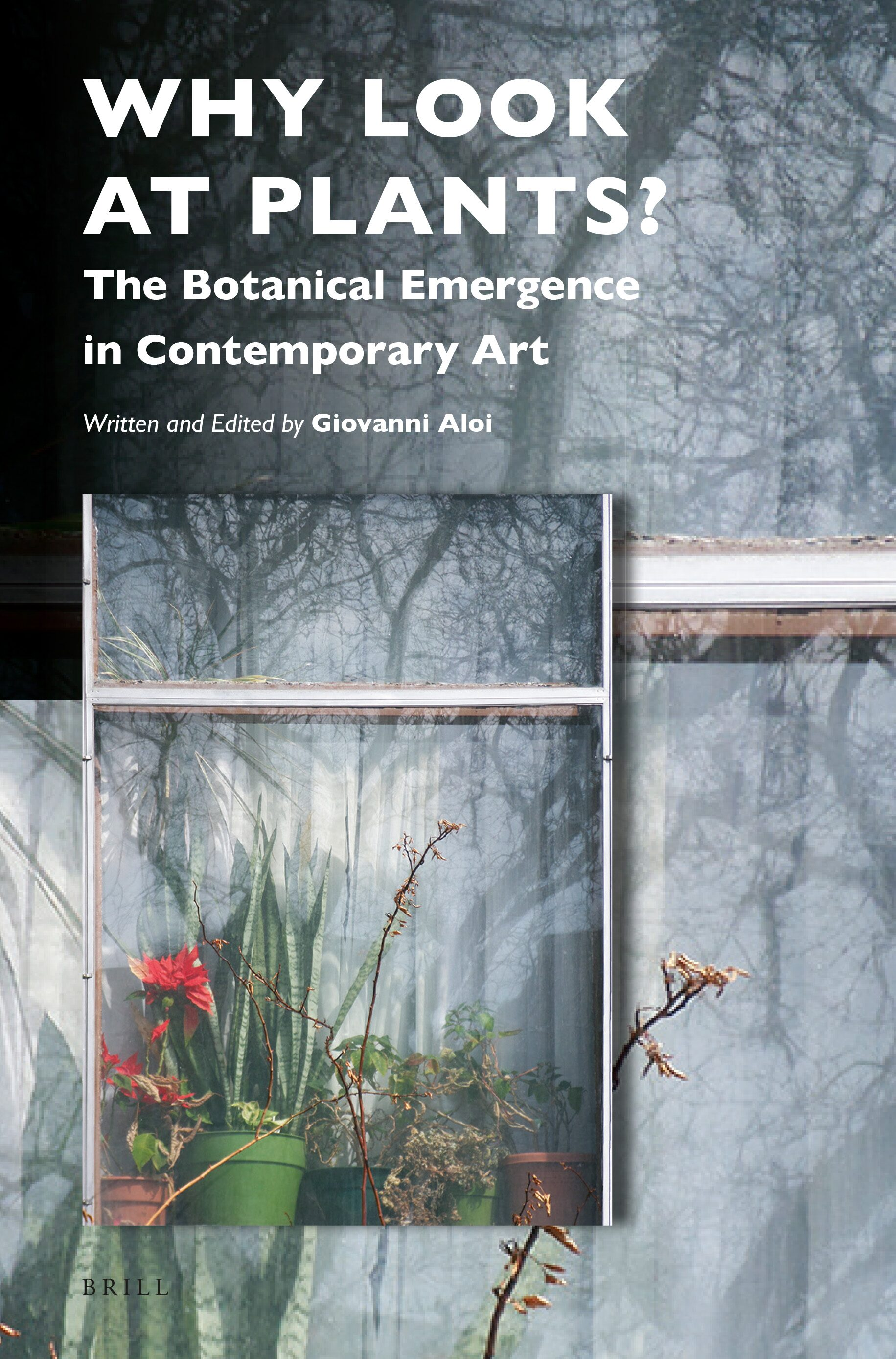 Why Look At Plants The Botanical Emergence In Contemporary Art Brill