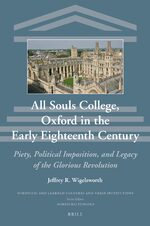 All Souls College, Oxford in the Early Eighteenth Century