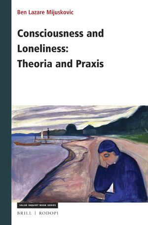 Cover Consciousness and Loneliness: Theoria and Praxis