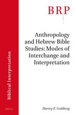 Cover Anthropology and Hebrew Bible Studies: Modes of Interchange and Interpretation