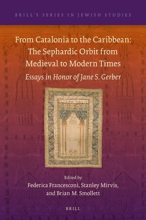 Cover From Catalonia to the Caribbean: The Sephardic Orbit from Medieval to Modern Times