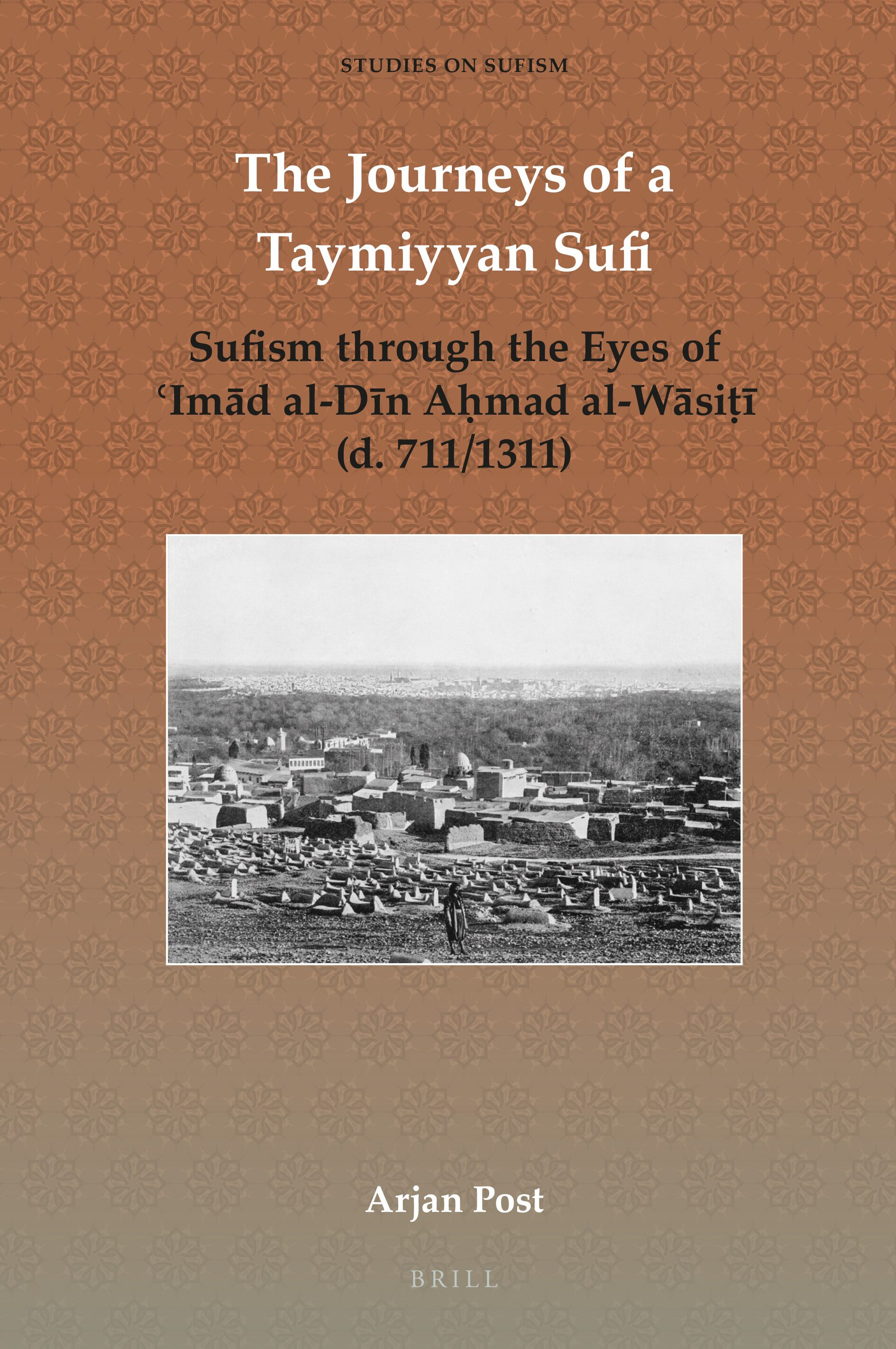 The Journeys of a Taymiyyan Sufi – Sufism through the Eyes of ...