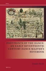 Footprints of the Dance: An Early Seventeenth-Century Dance Master's Notebook
