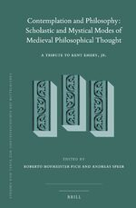 Contemplation and Philosophy: Scholastic and Mystical Modes of Medieval Philosophical Thought