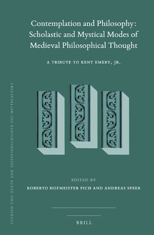 Cover Contemplation and Philosophy: Scholastic and Mystical Modes of Medieval Philosophical Thought