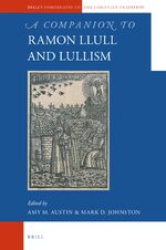 A Companion to Ramon Llull and Llullism