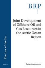 Cover Joint Development of Offshore Oil and Gas Resources in the Arctic Ocean Region and the United Nations Convention on the Law of the Sea