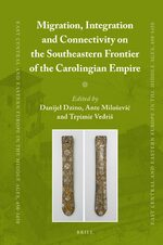 Migration, Integration and Connectivity on the Southeastern Frontier of the Carolingian Empire