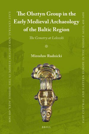 Cover The Olsztyn Group in the Early Medieval Archaeology of the Baltic Region
