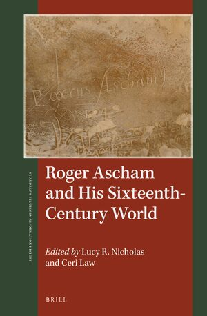 Cover Roger Ascham and His Sixteenth-Century World
