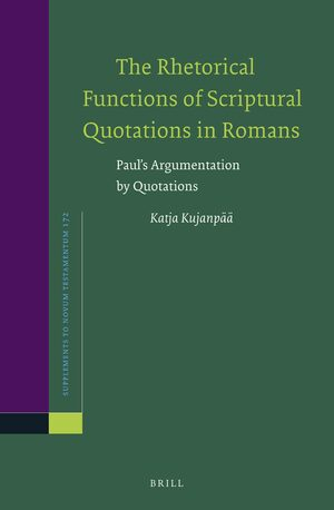 Cover The Rhetorical Functions of Scriptural Quotations in Romans