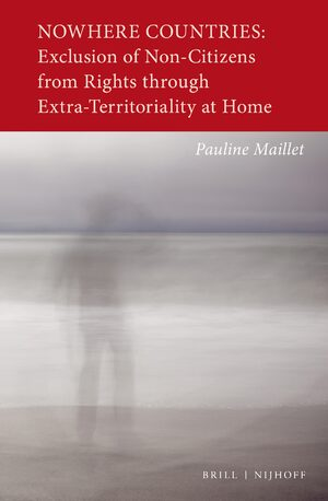 Cover Nowhere Countries: Exclusion of Non-Citizens from Rights through Extra-Territoriality at Home