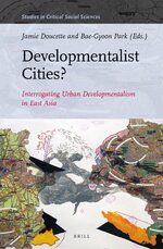 Cover Developmentalist Cities? Interrogating Urban Developmentalism in East Asia