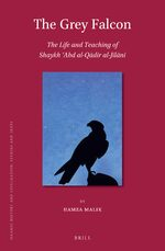 Cover The Grey Falcon: The Life and Teaching of Shaykh ʿAbd al-Qādir al-Jīlānī