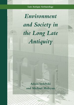 Cover Environment and Society in the Long Late Antiquity