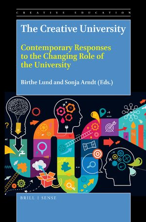 The Creative University – Contemporary Responses to the Changing