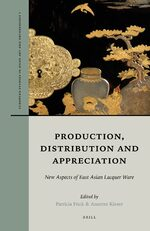 Production, Distribution and Appreciation: New Aspects of East Asian Lacquer Ware