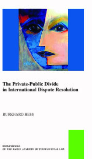 Cover The Private-Public Law Divide in International Dispute Resolution