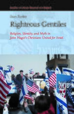 Cover Righteous Gentiles: Religion, Identity, and Myth in John Hagee's Christians United for Israel