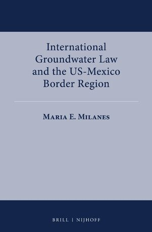 Cover International Groundwater Law and the US-Mexico Border Region