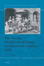 Cover The Peasant Production of Opium in Nineteenth-Century India