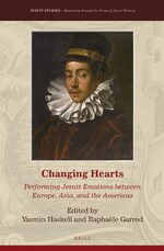 Cover Changing Hearts: Performing Jesuit Emotions between Europe, Asia, and the Americas