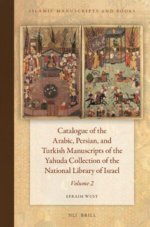 Cover Catalogue of the Arabic, Persian, and Turkish Manuscripts of the Yahuda Collection of the National Library of Israel Volume 2
