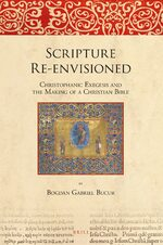 Cover Scripture Re-envisioned: Christophanic Exegesis and the Making of a Christian Bible