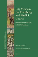 City Views in the Habsburg and Medici Courts